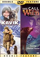 Double Feature: Kavik the Wolf Dog & The Call of the Wild