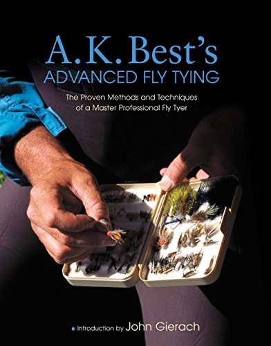 Advanced Fly Tying: The Proven Methods of a Master Professional Fly Tyer