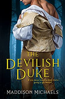 The Devilish Duke (Saints & Scoundrels Book 1) by [Michaels, Maddison]