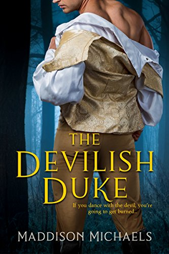 The Devilish Duke (Saints & Scoundrels Book 1) by [Michaels, Maddison]