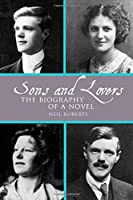 Sons and Lovers: The Biography of a Novel (Clemson University Press)