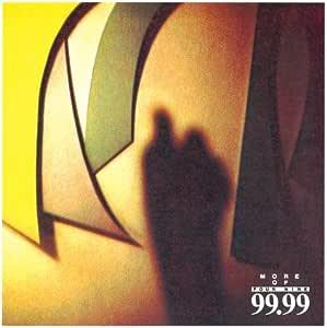 モア・オブ・99.99