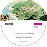 Easystart: Between Two Worlds CD for Pack (Pearson English Graded Readers)
