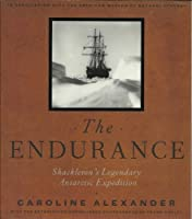 The Endurance: Shackleton's Legendary Antarctic Expedition [並行輸入品]