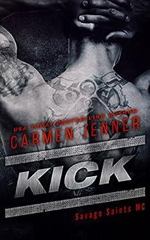 KICK (Savage Saints MC Book 1) by [Jenner, Carmen]