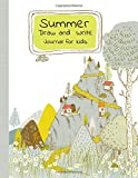 Summer Draw and Write Journal for Kids: Cute Learn To Write and Draw Journal Ideal for Grades K-2: Top Half Page with Drawing Space Bottom Half with Lines for writing:  Composition Primary Notebooks