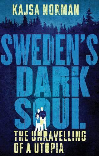 Sweden's Dark Soul: The Unrave...
