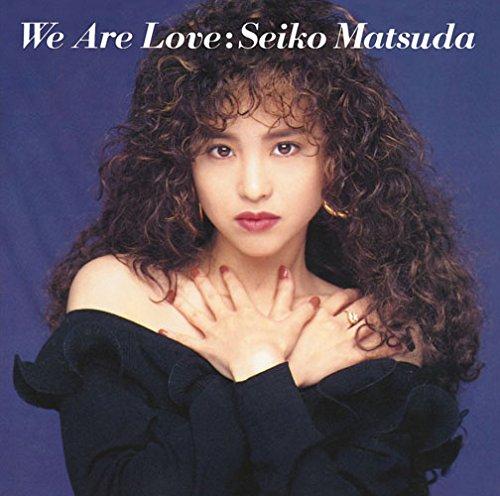 松田聖子 (Seiko Matsuda) – We Are Love [Mora FLAC 24bit/96kHz]