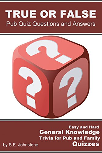 True or False Pub Quiz Questions and Answers - Easy & Hard