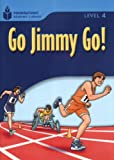 Go Jimmy Go! (Foundations Reading Library, Level 4)