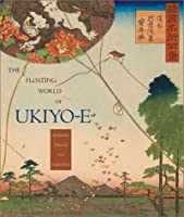 Floating World of Ukiyo-E: Shadows, Dreams and Substance