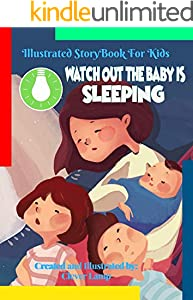 Watch Out The Baby is Sleeping: Before Bed Children's Book- Cute story - Easy reading Illustrations -Cute Educational Adventure . (English Edition)
