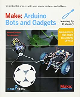 Make: Arduino Bots and Gadgets: Six Embedded Projects with Open Source Hardware and Software (Learning by Discovery) (1449389716) | Amazon price tracker / tracking, Amazon price history charts, Amazon price watches, Amazon price drop alerts