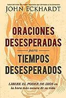 Oraciones desesperadas para tiempos desesperados/Desperate Prayers for Desperate Times