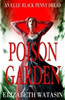 Poison Garden (An Elle Black Penny Dread) (Volume 2) [並行輸入品]