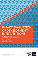 Impact Evaluation of Development Interventions: A Practical Guide