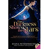 For Darkness Shows the Stars: 1