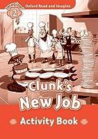 Oxford Read & Imagine: Level 2: Clunks New Job Activity Book (Oxford Read and Imagine)