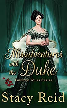 Misadventures with the Duke (Forever Yours Book 4) by [Reid, Stacy]