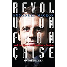 Revolution Française: Emmanuel Macron and the quest to reinvent a nation