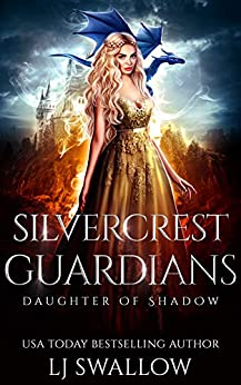 Silvercrest Guardians (Daughter of Shadow Book 2) by [Swallow, LJ]
