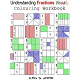 Understanding Fractions Visually: Colouring Workbook