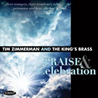 Praise & Celebration by The King's Brass (2011-06-14)