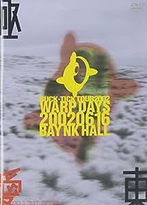 BUCK-TICK: TOUR 2002 WARP DAYS 20020616 BAY NKHALL [DVD]