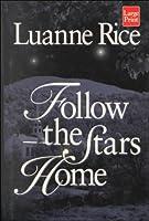 Follow the Stars Home (Wheeler Large Print Book Series)