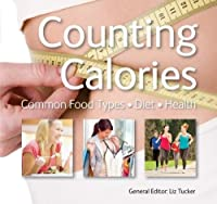 Counting Calories: Common Food Types, Die, Health