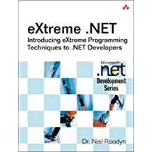 Extreme .Net: Introducing EXtreme Programming Techniques to .NET Developers