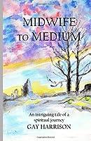 Midwife to Medium
