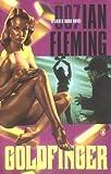 Goldfinger: 007, A James Bond Novel