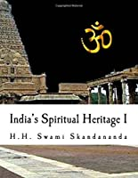 India's Spiritual Heritage: A Simple Guide to Understand India and Her Religion