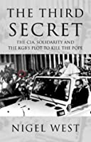 The Third Secret: The CIA, Solidarity and the KGB's Plot to Kill the Pope