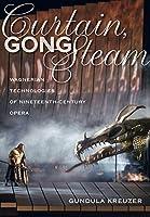 Curtain, Gong, Steam: Wagnerian Technologies of Nineteenth-Century Opera