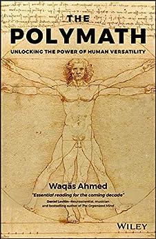 [Ahmed, Waqas]のThe Polymath: Unlocking the Power of Human Versatility (English Edition)