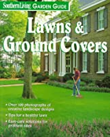 Southern Living Garden Guide: Lawns & Ground Covers (Southern Living Garden Guides)