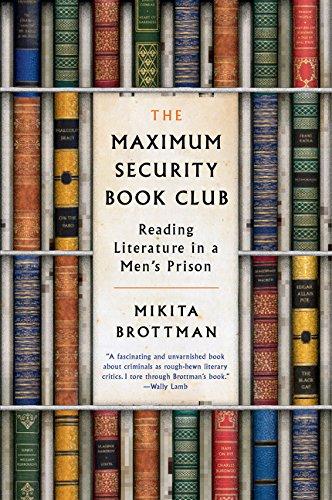 The Maximum Security Book Club: Reading Literature in a Men's Prison