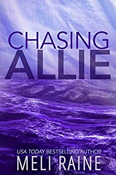Chasing Allie (Breaking Away Series #2) by [Raine, Meli]