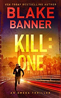Kill: One - An Omega Thriller (Omega Series Book 7) by [Banner, Blake]