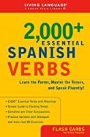 2000+ Essential Spanish Verbs: Learn the Forms, Master the Tenses, and Speak Fluently! (Essential Vocabulary)