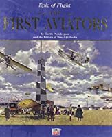 Epic of Flight: The First Aviators