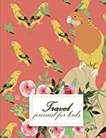 """Travel Journal for Kids: Travel Notebook, Blank Book Notebook, Adventure Journal, Vacation Journal Planner 8.5"""" X 11""""- 120 Pages"""