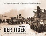 Der Tiger: Vol. 3: Schwere Panzerabteilung 503