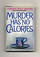 Murder Has No Calories (Benbow/Wingate Mystery)