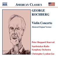 Violin Concerto (Lyndon-Gee, Saarbrucken Rso) by George Rochberg (2004-03-22)