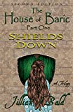 The House of Baric Part One: Shields Down (The House of Baric Trilogy Book 1) (English Edition)
