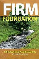 Firm Foundation: Christian Discipleship Manual
