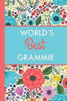 World's Best Grammie (6x9 Journal): Bright Flowers Lightly Lined 120 Pages Perfect for Notes Journaling Mother's Day and Christmas Gifts [並行輸入品]